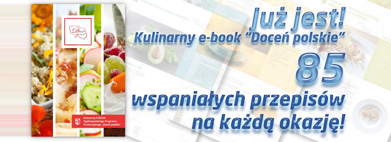 """85 kulinarnych inspiracji, czyli elektroniczna książka kucharska programu """"Doceń polskie"""""""