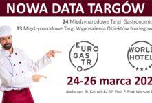 Nowa data Międzynarodowych Targów Gastronomicznych EuroGastro i13. Międzynarodowych Targów Obiektów Noclegowych WorldHotel