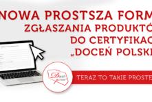 """UWAGA!!! Jeszcze prostsza i wygodniejsza forma zgłoszenia produktów do certyfikacji """"Doceń polskie""""!"""
